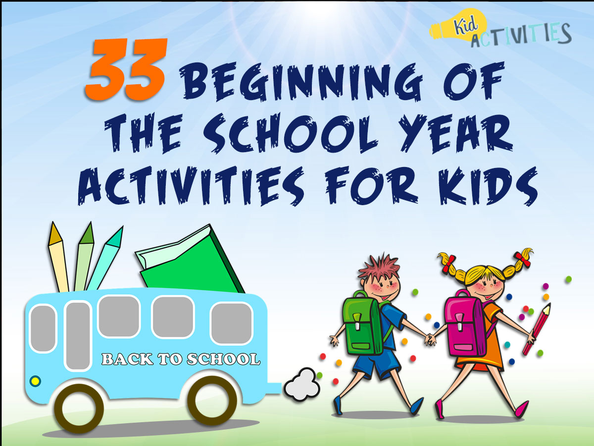 33 Beginning of the School Year Activities for Kids