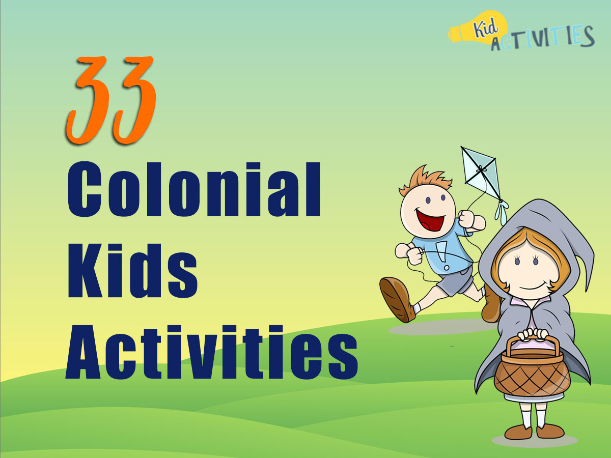 33 Colonial Kids Activities