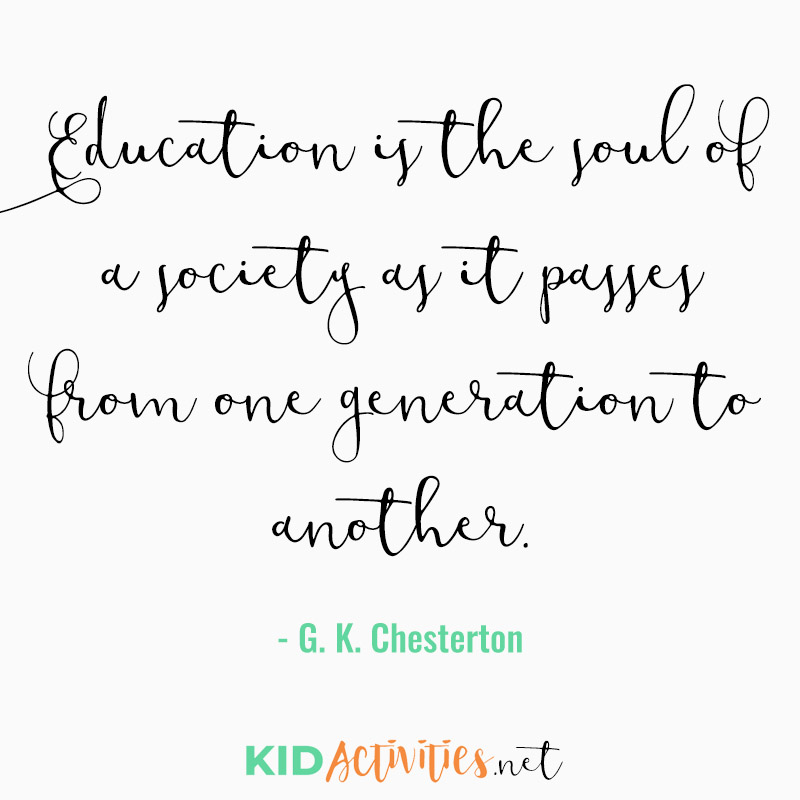 Inspirational Quotes for Teachers (Education is the soul of a society as it passes from one generation to another. - G. K. Chesterton