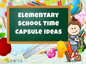 elementary school time capsule ideas