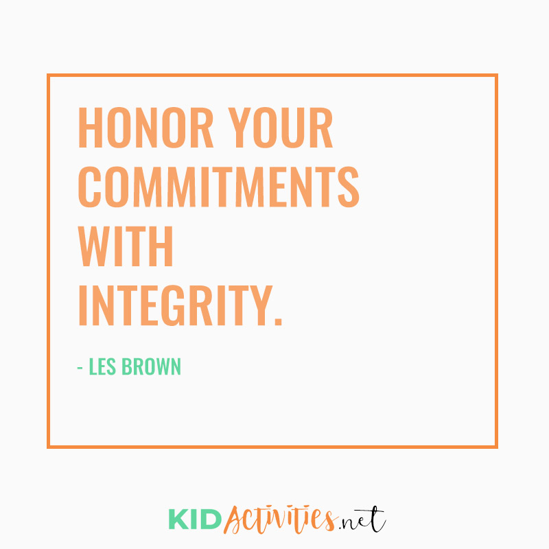 Inspirational Quotes for Teachers (Honor your commitments with integrity. ~Les Brown)