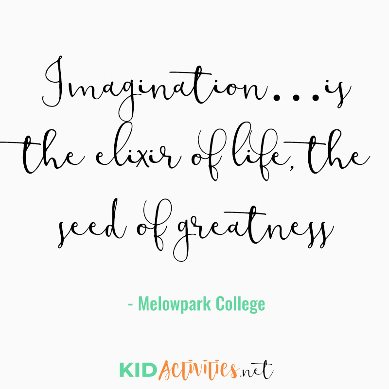 Inspirational Quotes for Teachers (Imagination...is the elixir of life, the seed of greatness - Melowpark College)