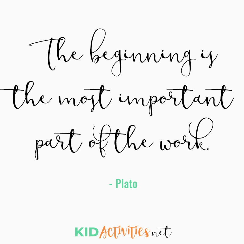 Inspirational Quotes for Teachers (The beginning is the most important part of the work. - Plato)