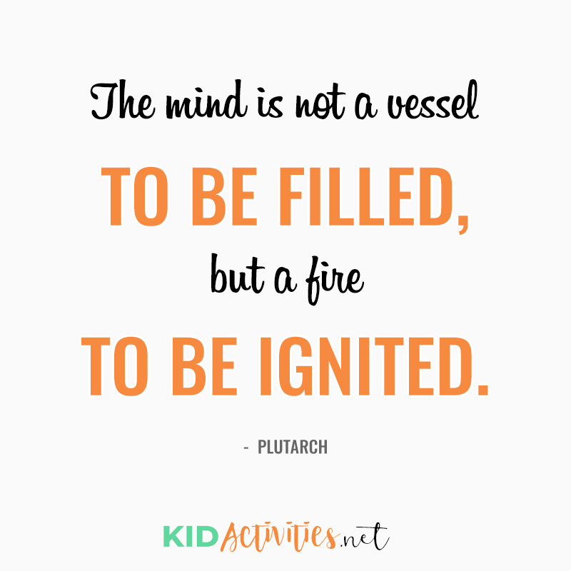 Inspirational Quotes for Teachers (The mind is not a vessel to be filled, but a fire to be ignited. - Plutarch)