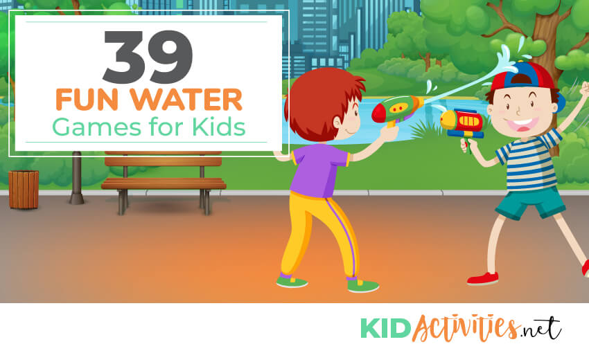 67 Fun Water Games To Play This Summer Water Activities For Kids