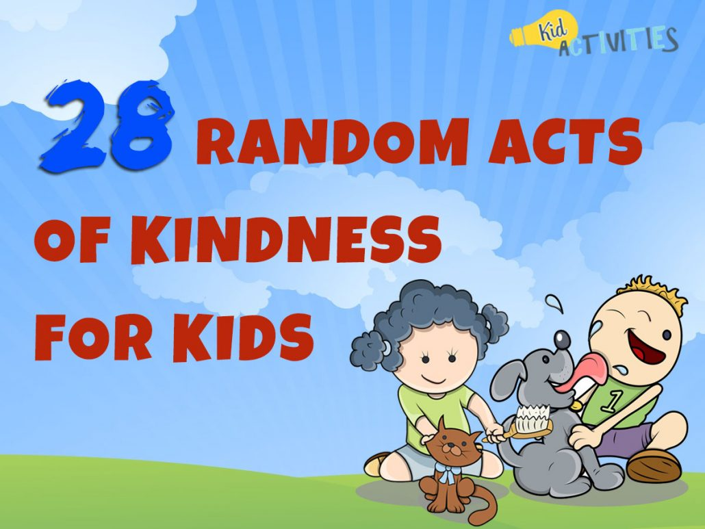 28 Random Acts Of Kindness For Kids Kindness Ideas For School