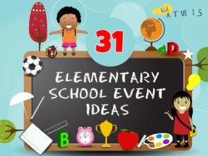 elementary school event ideas