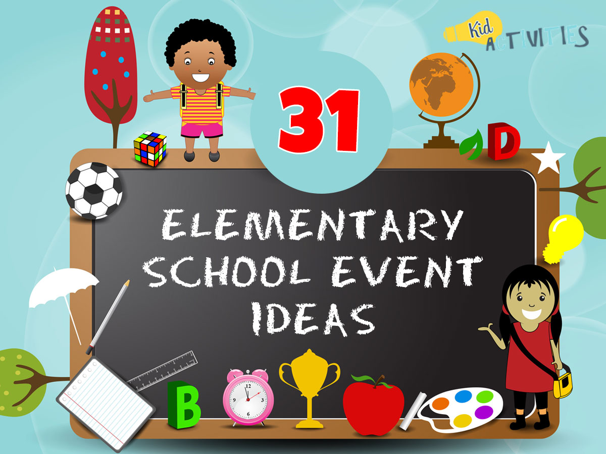 318635e782d9 31 Elementary School Event Ideas [Family Fun Event Ideas] - Kid Activities