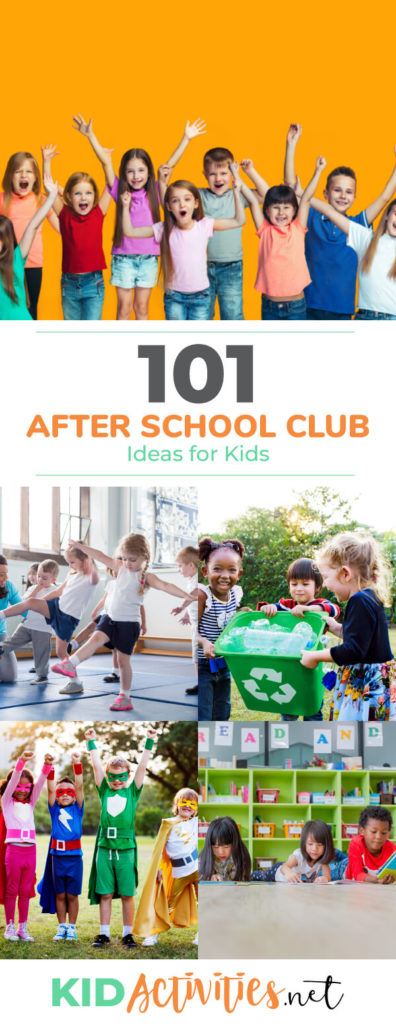 101 After School Club Ideas For Kids Of All Ages Kid Activities