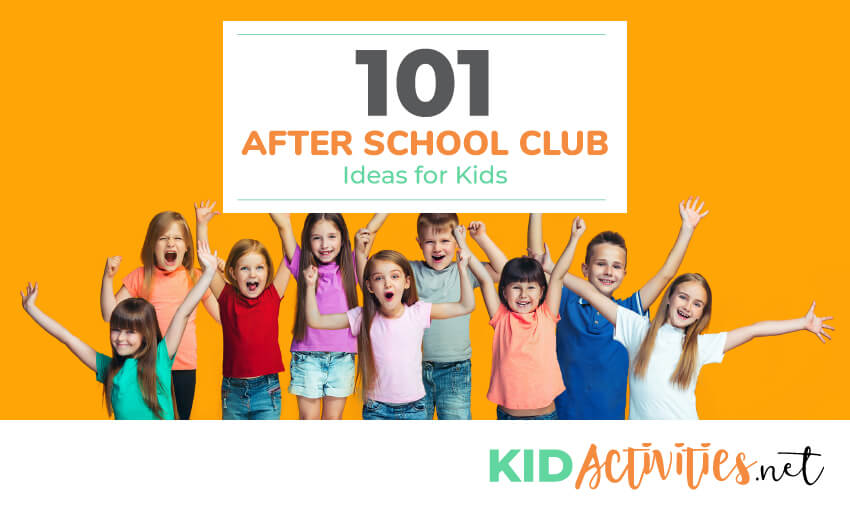 101+ After School Club Ideas for Kids of All Ages | Kid
