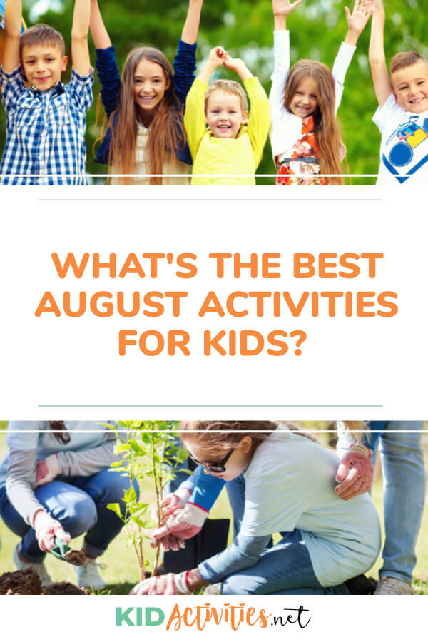 A collection of August activities for kids. Use these to feed kids curiosity, while helping them learn and grow.