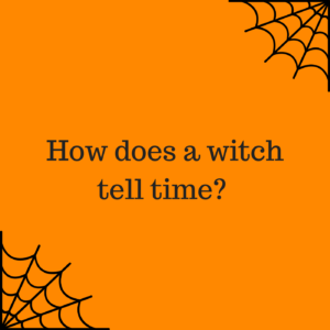 Halloween joke: How does a witch tell time?