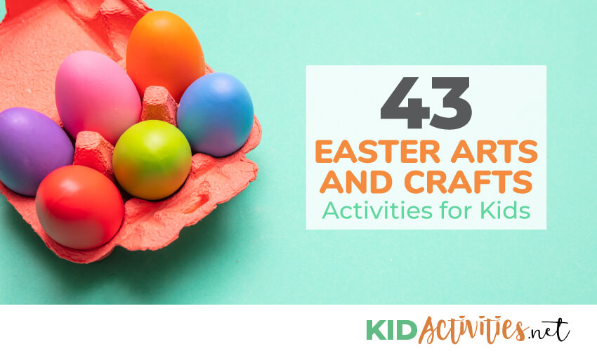 43 Easter Arts And Crafts Ideas For Kids Kid Activities