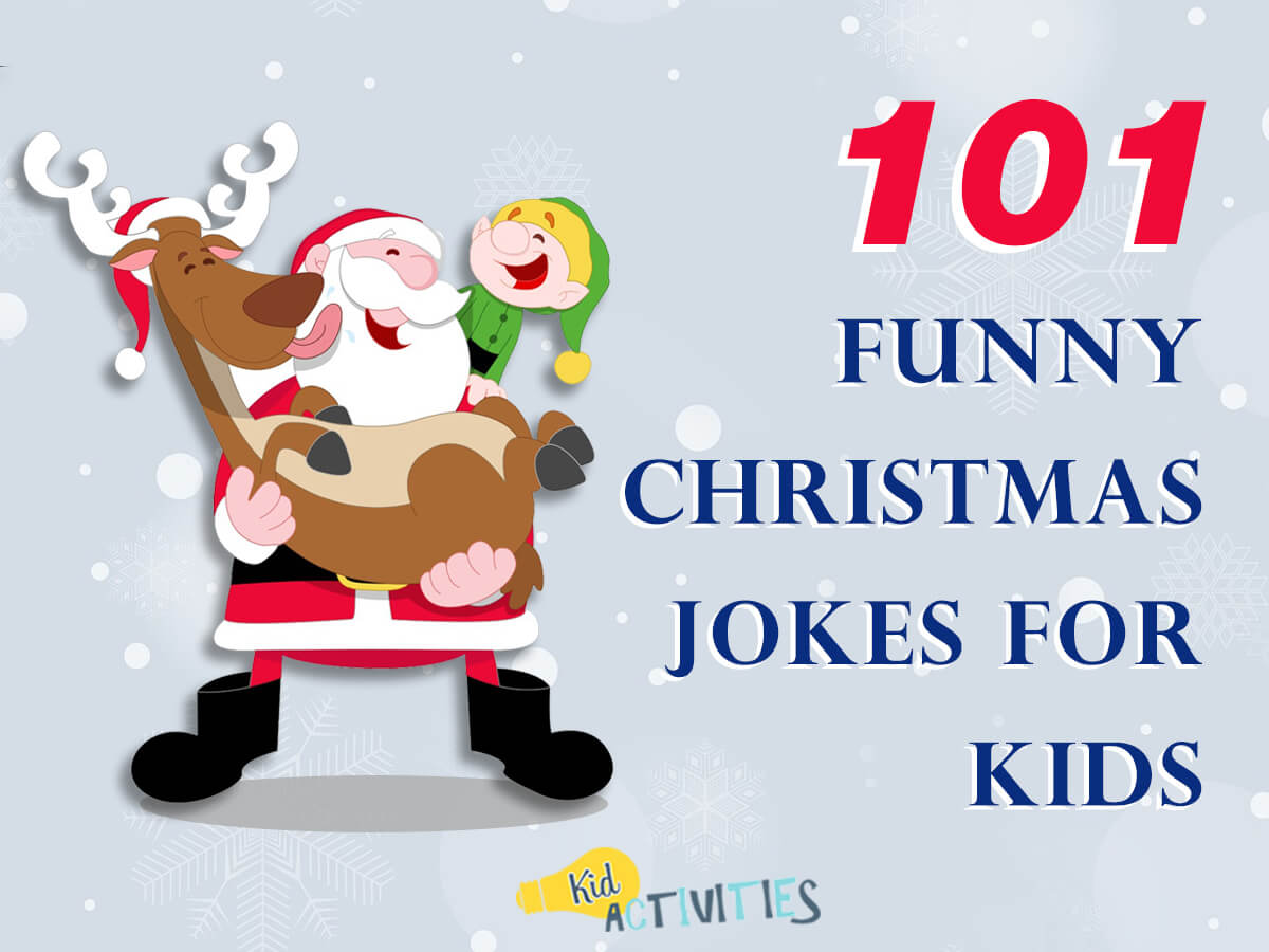 101 Funny Christmas Jokes For Kids Clean Christmas Humor