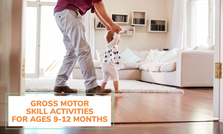 A collection of activities to develop gross motor skills for ages 9 to 12 month olds.