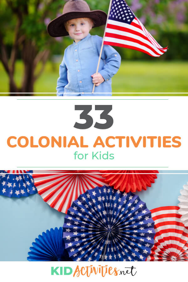 A collection of 33 colonial activities for kids. These activity ideas are great for entertaining and teaching about the early settlement of America.