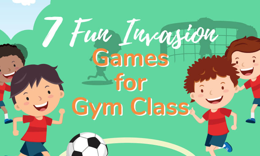 Invasion games that can be played in gym class.