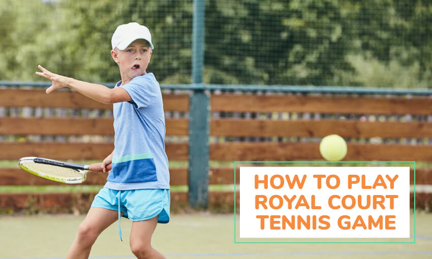 How to play royal court tennis game for kids.