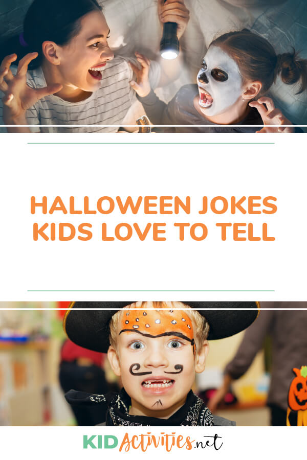 Halloween jokes kids love to tell.