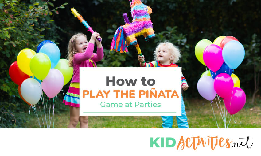 How To Play The Piñata Game At Parties Kid Activities