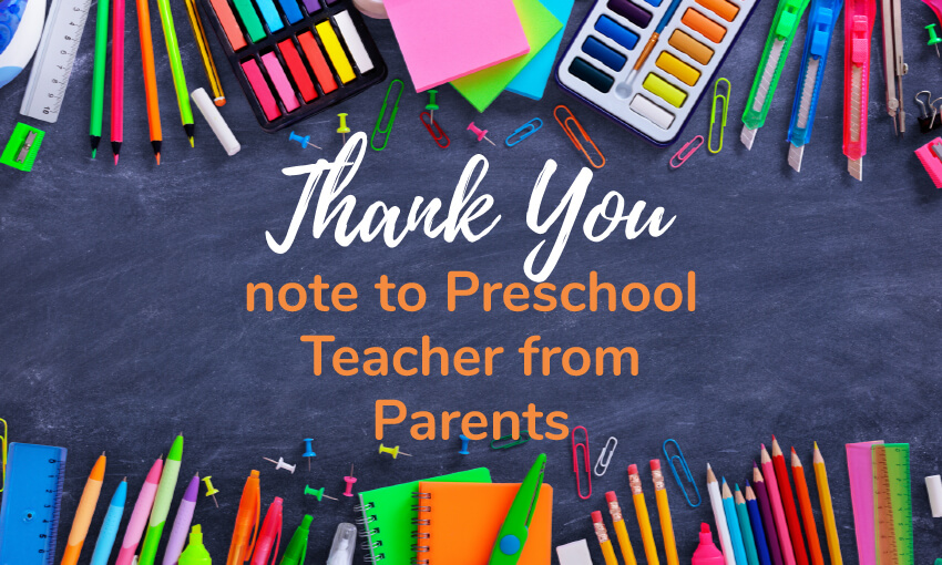 How to write a thank you note to preschool teacher from the parents of the student.