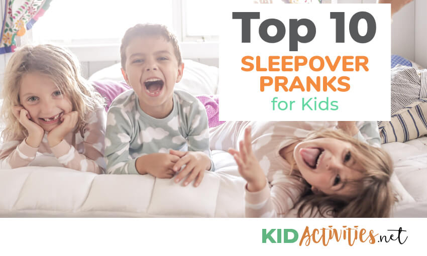 A collection of sleepover pranks for kids.