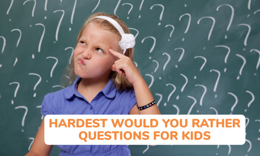 A collection of the hardest would you rather questions for kids.