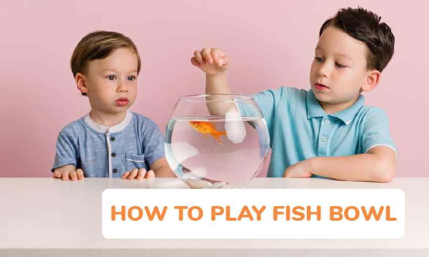 Instructions on how to play fishbowl game.
